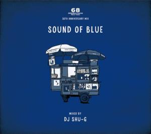 Jazzをテーマにした大人の色気漂う珠玉のメロウMix!【洋楽CD・MIX CD】Sound Of Blue -20th Anniversary Mix- / 68 & Brothers x DJ Shu-G 【M便 1/12】