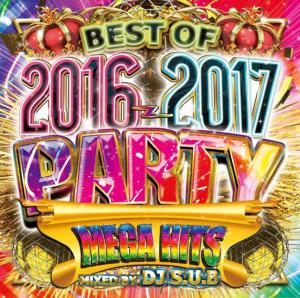 流行りの話題曲ばかり!【洋楽CD・MixCD】Best Of 2016-2017 -Party Mega Hits- / DJ S.U.B【M便 2/12】