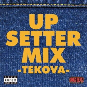 レゲエ・ダンスホールUp Setter Mix -Tekova- / Swag Beatz