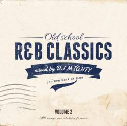 DEEPなグルーヴをゆっくりご堪能下さい。【MixCD】Old School R&B Classics Vol.2 / DJ Mighty【M便 2/12】