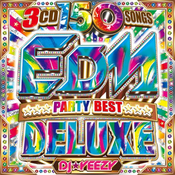 永久保存EDM大全ベスト解禁!!【洋楽 MixCD・MIX CD】EDM Party Best Deluxe / DJ★Yeezy【M便 2/12】