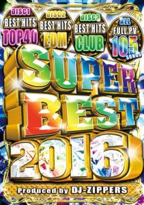 2016年・ベスト・3枚組・Top40・EDM・R&BSuper Best 2016 / DJ Zippers