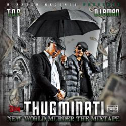 New World Murder The Mixtape / Thugminati(T.O.P. & DJ 8MAN)【M便 1/12】