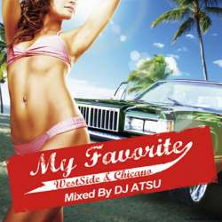 My Favorite -Westside & Chicano- / DJ Atsu【M便 2/12】