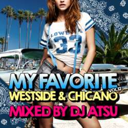 ウェッサイMixの新定番となった本シリーズ!【MixCD】My Favorite -Westside & Chicano- Vol.12 / DJ Atsu【M便 2/12】