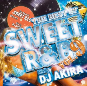 厳選されたオシャレな極上R&B!【洋楽CD・MixCD】The Best Of Sweet R&B Vol.9 / DJ Akira【M便 2/12】
