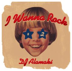 I Wanna Rock Vol.2 / DJ Alamaki【M便 2/12】