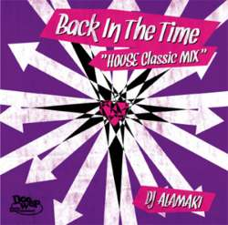 Back In The Time -Classics House Mix- / DJ Alamaki【M便 2/12】