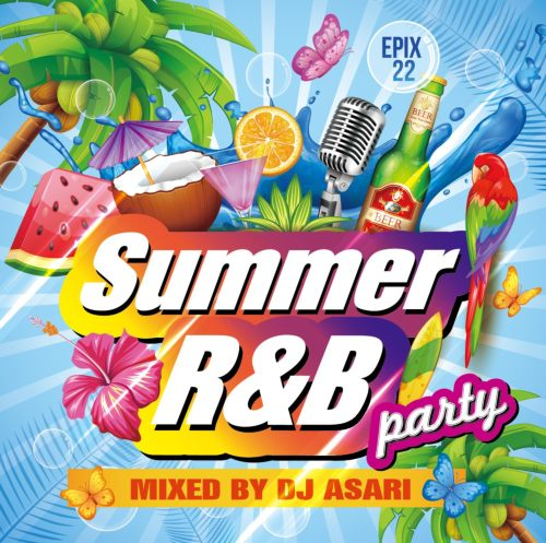 サマー・海・ビーチ・パーティーEpix 22 -Summer R&B Party- / DJ Asari