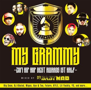2017年上半期HIP HOP Best Mix!【洋楽CD・MixCD】My Grammy -2017 HIP HOP Best Awrds 1st Half- / DJ Baby Mad【M便 1/12】