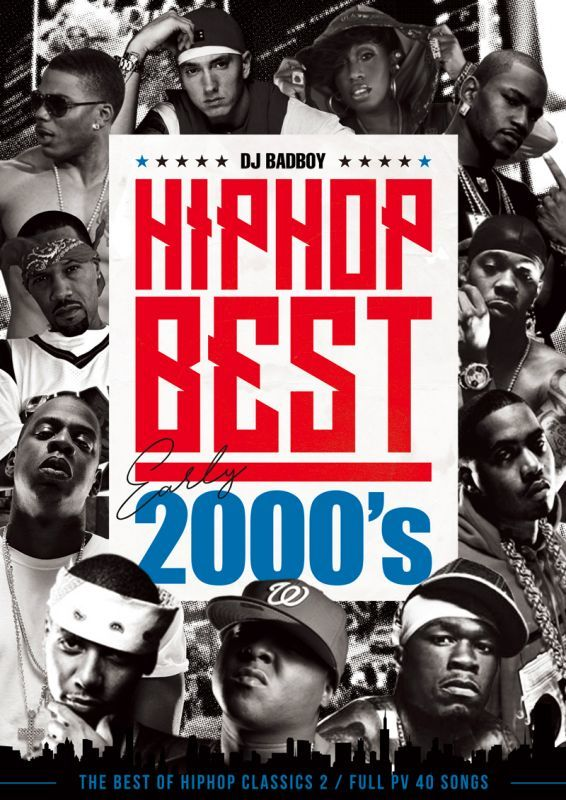 ヒップホップ MV PV クラシックス 2000年代 初期HipHop Best Early 2000's -The Best Of HipHop Classics 2- / DJ Bad Boy