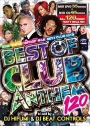 パーティーピーポー必見!!【DVD】【MixCD】Best Of Club Anthem 120 / DJ Hifumi & DJ Beat Controls【M便 5/12】