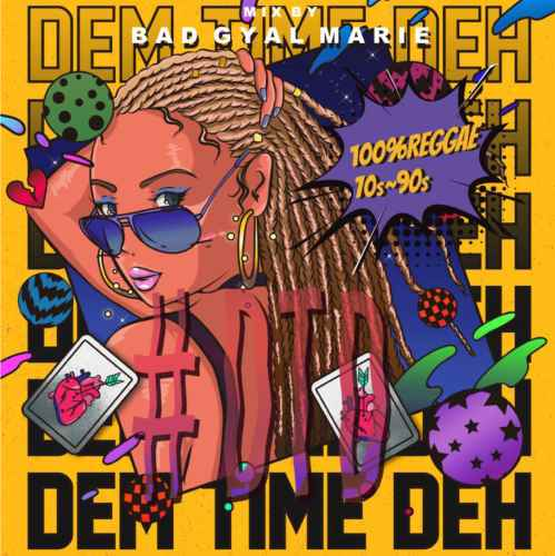 レゲエ 80年代 90年代#DTD3 -Dem Time Deh- 100% Reggae 70s-90s Reggae selection / Bad Gyal Marie