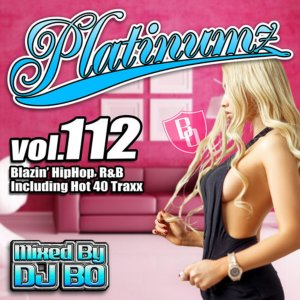 最新HipHopとR&B!!【洋楽CD・MixCD】Platinumz Vol.112 / DJ Bo【M便 1/12】