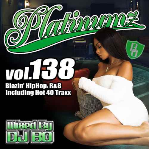 最新HipHopとR&B!【洋楽CD・MixCD】Platinumz Vol.138 / DJ Bo【M便 1/12】