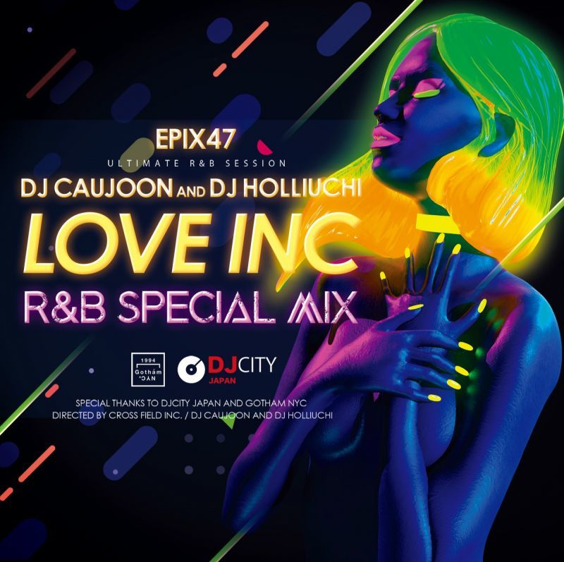 R&B メロウ 2020 人気DJ コラボ作 復活Epix 47 -Love Inc R&B Special Mix / DJ Caujoon and DJ Holliuchi