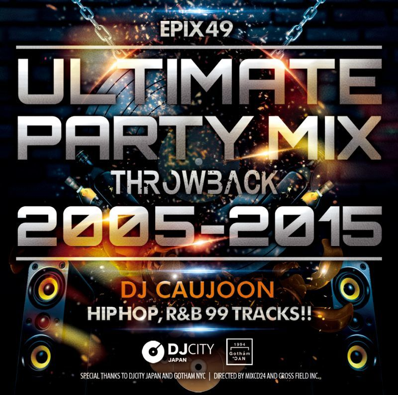 2000年代 パーティー メガミックス DJコージュンEpix 49 -Ultimate Party Mix ( Throwback 2005~2015 ) / DJ Caujoon