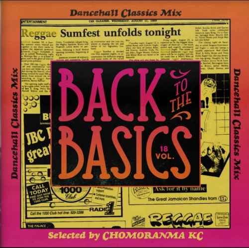 80年代後期から90年代初期のダンスホール!【洋楽CD・MixCD】Back To The Basics Vol.18 -Dancehall Classics Mix- / Chomoranma Sound【M便 1/12】