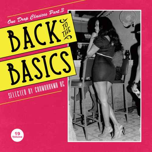 1990年代初期から中期のワンドロップレゲエ!【洋楽CD・MixCD】Back To The Basics Vol.19 -One Drop Classics Part.3- / Chomoranma Sound【M便 1/12】