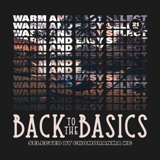 70s80sのラバーズ、カバーチューンが中心。 洋楽CD MixCD Back To The Basics Vol.21 -Warm and Easy Selection- / Chomoranma Sound【M便 1/12】