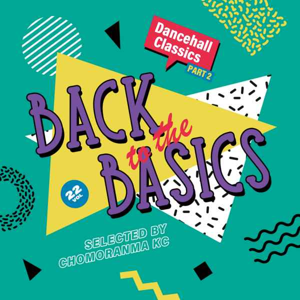 80年代後半から90年代初期のダンスホール! 洋楽CD MixCD Back To The Basics Vol.22 -Dancehall Classics Part.2- / Chomoranma Sound【M便 1/12】