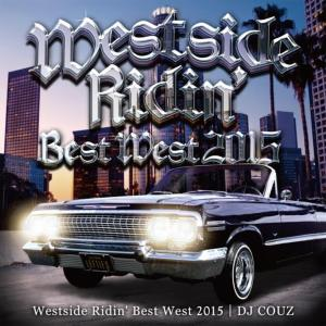 究極のウエッサイバイブル!【MixCD・MIX CD】Westside Ridin' Vol.40 -Best West 2015- / DJ Couz【M便 2/12】