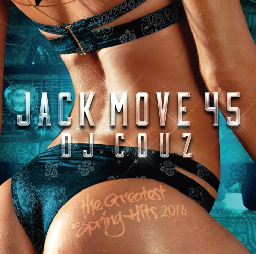 18年春LA&世界大ヒット曲が全て聴ける!【洋楽CD・MixCD】Jack Move 45 -The Greatest Spring Hits 2018- / DJ Couz【M便 2/12】