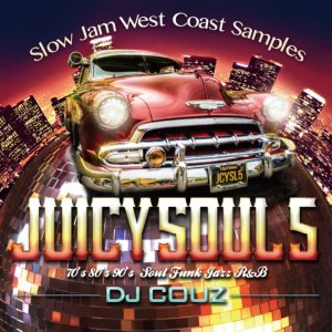 R&B・ソウル・ファンク・スロウジャムJuicy Soul Vol.5 -Slow Jam West Coast Samples- / DJ Couz
