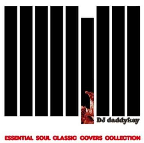 DJ Daddykay R&B ソウル カバーEssential Soul Classic Covers Collection / DJ Daddykay
