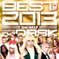 "問答無用の大ヒット""ベスト""!!【MixCD】The Best Of 2013 2nd Half -2CD- / DJ Dask 【M便 2/12】"