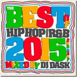 全クラブミュージックファン必須アイテム!!!!【MixCD・MIX CD】The Best Of HIP HOP and R&B 2015 2nd Half / DJ Dask【M便 2/12】