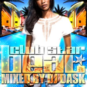 クラブの世界観を表現!【洋楽CD・MixCD】Club Star Beat Vol.15 / DJ Dask【M便 2/12】