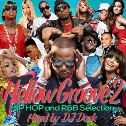 甘さとお洒落さも兼ね揃えた極上の1枚!【洋楽CD・MixCD】Mellow Groove 2 -HIPHOP and R&B Selection- / DJ Dask【M便 2/12】