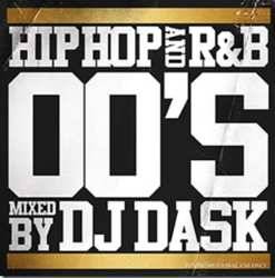 2000年代HIPHOP ・R&Bの決定版!!!【MixCD】HIPHOP and R&B 00'S / DJ Dask <DKCD-213>【M便 2/12】