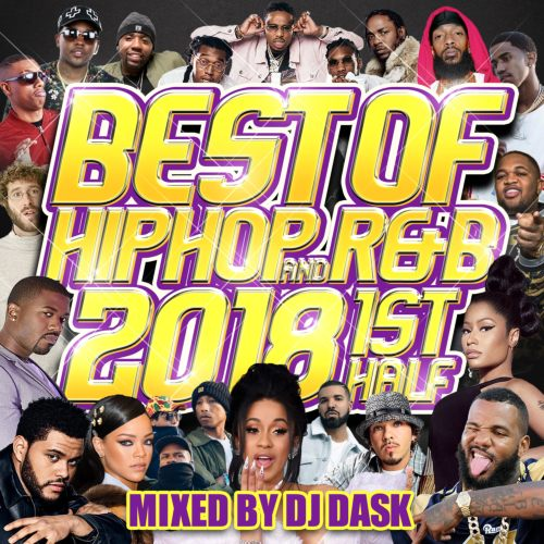 【洋楽CD・MixCD】The Best Of Hip Hop And R&B 2018 1st Half / DJ Dask