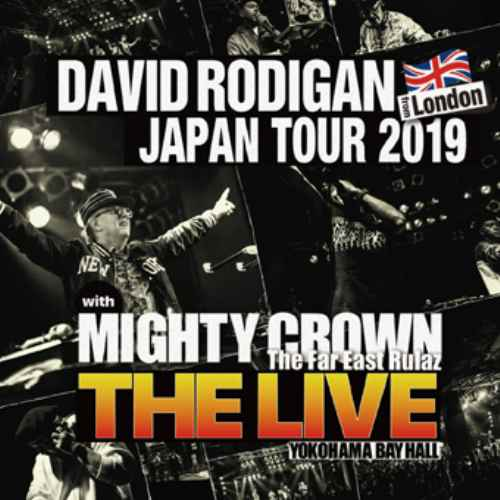 "David Rodigan デヴィッド ロディガン Mighty Crown マイティークラウン レゲエ ライブ音源David Rodigan Japan Tour 2019 With Mighty Crown ""The Live"" / David Rodigan & Mighty Crown"