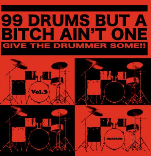 ドラム・サンプル99 Drums But A Bitch Ain't One Vol.3 / Daydrum