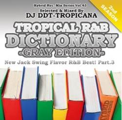 R&B・名曲【MixCD】Tropical R&B Dictionary Gray Edition -New Jack Flavor R&B Best! Vol.3- / DJ DDT-Tropicana【M便 2/12】