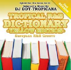 R&B・キャッチー【MixCD】Tropical R&B Dictionary Yellow Edition -European R&B Groove- / DJ DDT-Tropicana【M便 2/12】