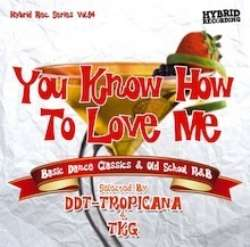 鉄板のDance Classicsを完全網羅!!【MixCD】You Know How To Love Me -Basic Dance Classics & Old School R&B Mix- / DJ DDT-Tropicana & DJ TKG【M便 2/12】