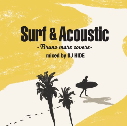 ブルーノマーズ!サーフカバー!【洋楽CD・MixCD】Surf & Acoustic -Bruno Mars Covers- / DJ Hide【M便 1/12】
