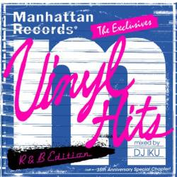 一聴で当時の淡い思い出が蘇るアノ曲。往年の名曲。【MixCD】Manhattan Records The Exclusives Vinyl Hits R&B Edition / V.A. mixed by DJ Iku【M便 2/12】