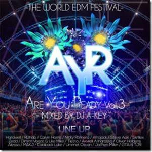 誰もが知る大型EDMフェスを再現した最新Mixxxx!!!!!!【MixCD】Are You Ready Vol.3  -The World EDM Festival- / DJ A-Key【M便 1/12】