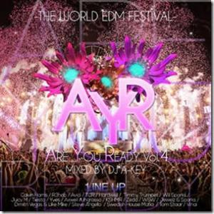 EDMフェスを再現したファン涙ものの最新Mixxxx!!!!【洋楽 MixCD・MIX CD】Are You Ready Vol.4 -The World EDM Festival- / DJ A-Key【M便 2/12】