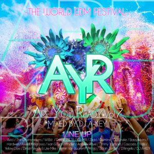 EDM・フェス・アビーチー・ハードウェルAre You Ready Vol.7 -The World EDM Festival- / DJ A-Key