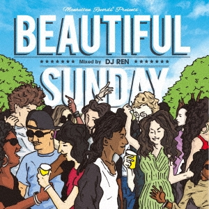 気持ち良く楽しい日曜日!【洋楽CD・MIX CD】Manhattan Records presents -Beautiful Sunday- / DJ Ren【M便 1/12】