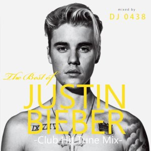 クラブヒット曲ベスト!!【洋楽CD・MixCD】The Best of Justin Bieber -Club Hit Tune Mix- / DJ 0438【M便 1/12】