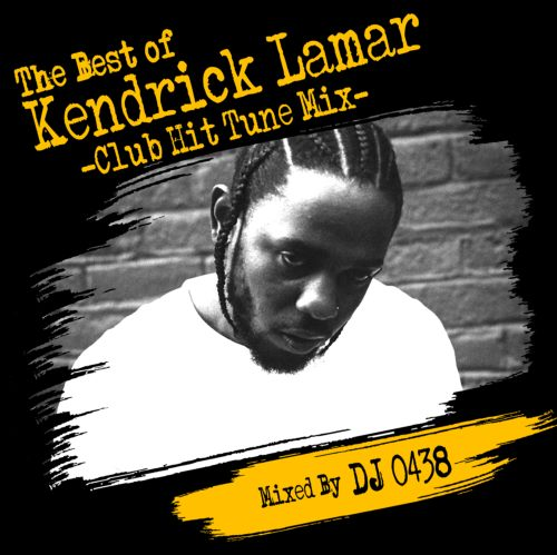 西海岸のHIP HOP王者のベストMIX!!【洋楽CD・MixCD】The Best Of Kendrick Lamar -Club Hit Tune Mix- / DJ 0438【M便 1/12】