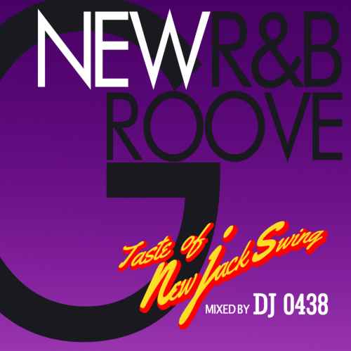 New Jack Swingテイストの新譜R&B!【洋楽CD・MixCD】New R&B Groove -Taste Of New Jack Swing- / DJ 0438【M便 1/12】