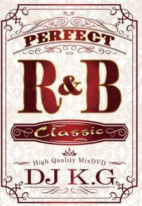 聴きやすいR&Bばかり収録♪【洋楽 DVD・MixDVD・MIX DVD】Perfect R&B Classic / DJ K.G【M便 6/12】